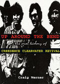 Up Around The Bend Creedence Clearwater