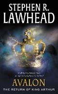 Avalon: The Return Of King Arthur by Stephen R Lawhead