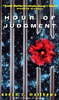 Hour Of Judgment by Susan R Matthews