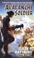 Avalanche Soldier by Susan R Matthews