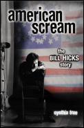 American Scream The Bill Hicks Story