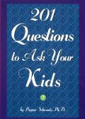 201 Questions To Ask Your Kids & Parents