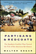 Partisans & Redcoats The Southern Conflict That Turned the Tide of the American Revolution
