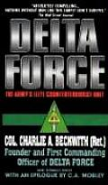 Delta Force The Armys Elite Counterterrorist Unit