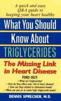 What You Should Know About Triglycerides