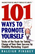 101 Ways Topromote Yourself: Tricks of the Trade for Taking Charge of Your Own Success
