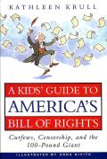 Kids Guide to Americas Bill of Rights Curfews Censorship & the 100 Pound Giant
