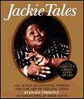 Jackie Tales: The Magic of Creating Stories & the Art of Telling Them