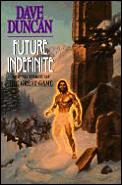 Future Indefinite: Round Three Of The Great Game by Dave Duncan