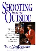 Shooting from the outside :how a coach and her Olympic team transformed women's basketball