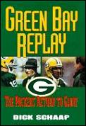 Green Bay Replay The Packers Return To G