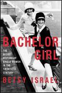 Bachelor Girl The Secret History Of Sing