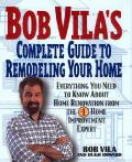 Bob Vilas Complete Guide To Remodeling Your Ho