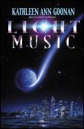 Light Music by Kathleen Ann Goonan