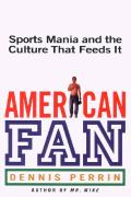 American Fan Sports Mania & The Culture That Feeds It