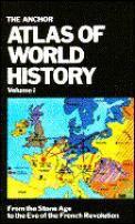 Anchor Atlas of World History Volume 1