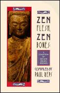 Zen Flesh Zen Bones A Collection Of Zen & Pre Zen Writings