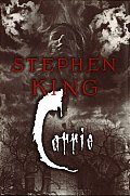 Carrie: A Novel Of A Girl With A Frightening Power by Stephen King