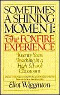 Sometimes A Shining Moment A Foxfire E
