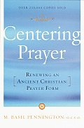 Centering Prayer: Renewing an Ancient Christian Prayer Form