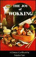 The joy of wokking :a Chinese cookbook