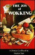 Joy Of Wokking A Chinese Cookbook