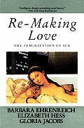 Remaking Love The Feminization Of Sex