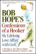 Bob Hopes Confessions Of A Hooker My Lif