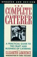 The Complete Caterer: A Practical Guide to the Craft and Business of Catering Cover