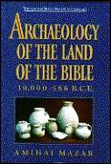 Archaeology of the Land of the Bible: 10,000-586 B. C. E.