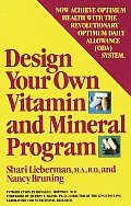Design Your Own Vitamin & Mineral Program: Introducing the Revolutionary ODA Factor
