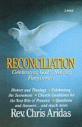 Reconciliation: Celebrating Gods Healing Forgiveness