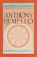 Mastering Sadhana On Retreat with Anthony de Mello