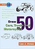 Draw 50 Cars Trucks & Motorcycles