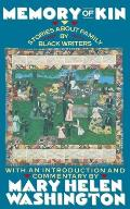 Memory of Kin Stories about Family by Black Writers