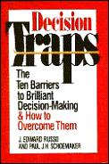 Decision Traps The Ten Barriers To Bri
