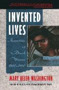 Invented Lives Narratives of Black Women 1860 1960