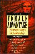 Female Advantage Womens Ways Leadership