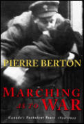 Marching as to War: Canada's Turbulent Years 1899-1953