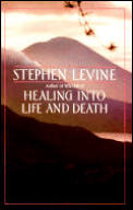 Healing Into Life & Death
