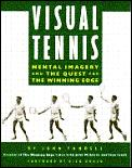 Visual Tennis: Mental Imagery & the Quest for the Winning Edge