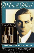 Fire In The Mind the Life of Joseph Campbell