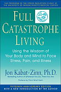 Full Catastrophe Living: Using the Wisdom of Your Body and Mind to Face Stress, Pain, and Illness, the Program of the Stress Reduction Clinic a Cover
