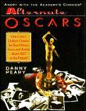 Alternate Oscars One Critics Defiant Choices for Best Picture Actor & Actress From 1927 to the Present
