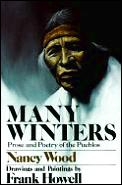 Many Winters Prose & Poetry Of The Puebl