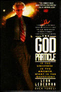 God Particle If The Universe Is The Answer What Is the Question