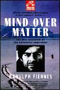 Mind Over Matter The Epic Crossing Of Th