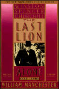 The Last Lion-Winston Spenser Churchill: Alone 1932-1940 Cover