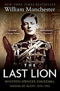 Last Lion Winston Spencer Churchill Visions of Glory 1874 1932