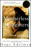 Motherless Daughters: The Legacy of Loss Cover
